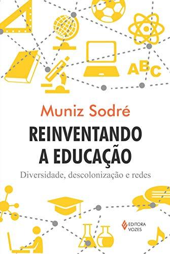 Reinventando a educação: Diversidade, descolonização e redes