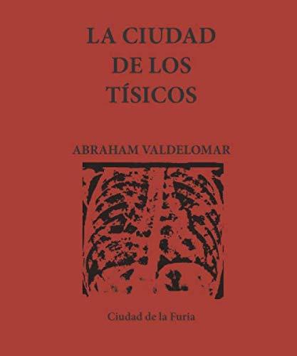La ciudad de los tísicos (Clásicos Latinoamericanos)
