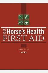 Your Horses Health First Aid Broché