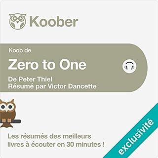 Résumé : Zero to One : Notes on Start Ups, or How to Build the Future de Peter Thiel et Blake Masters cover art