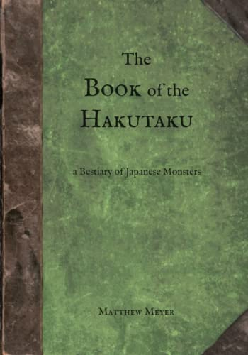 The Book of the Hakutaku: A Bestiary of Japanese Monsters