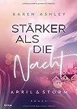 April & Storm - Stärker als die Nacht von Karen Ashley