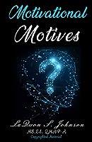 Motivational Motives
