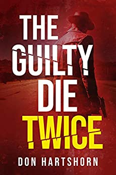 The Guilty Die Twice: A Legal Thriller by [Don Hartshorn]
