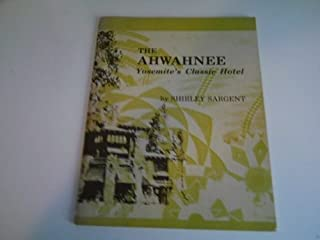 The Ahwahnee: Yosemite's Classic Hotel