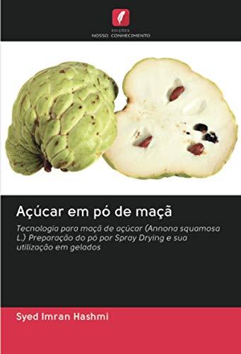 Açúcar em pó de maçã: Tecnologia para maçã de açúcar (Annona squamosa...