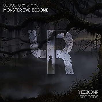 Monster I've Become