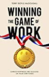 Winning the Game of Work: Career Happiness and Success on Your Own Terms
