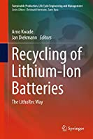Recycling of Lithium-Ion Batteries: The LithoRec Way (Sustainable Production, Life Cycle Engineering and Management)