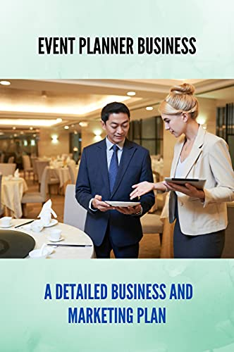 Event Planner Business: A Detailed Business And Marketing Plan: Steps To Become Event Planner (English Edition)