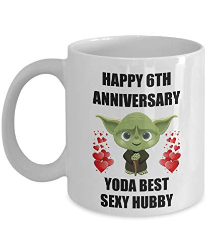 6th 6 Year Wedding Anniversary Gifts For Yoda Best Sexy Hubby Husband From Wife Gay Lesbian Partner Couples Men Him Star Wars Coffee Mug Cup