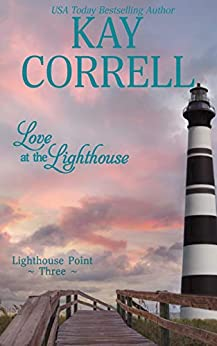 Love at the Lighthouse (Lighthouse Point Book 3) by [Kay Correll]
