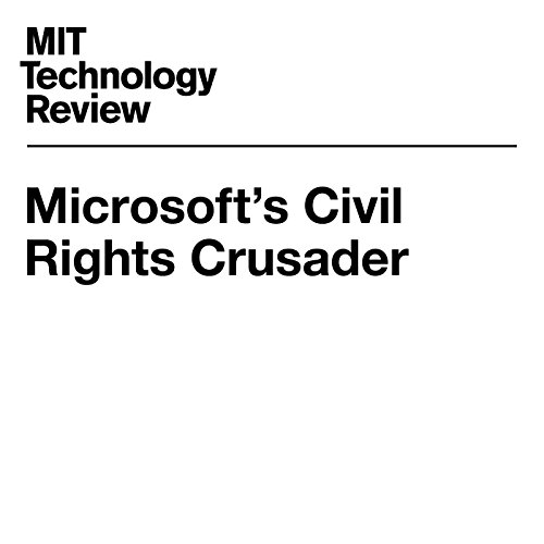 Microsoft's Civil Rights Crusader                   By:                                                                                                                                 Tom Simonite                               Narrated by:                                                                                                                                 Suzie Althens                      Length: 14 mins     Not rated yet     Overall 0.0