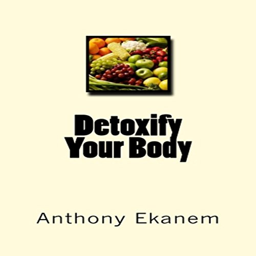 Detoxify Your Body audiobook cover art