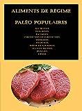 Aliments de régime paléo populaires: Du boeuf, Des œufs, Saumon, Crevettes et crevettes, Tomates, Avocats, Noix et graines, Huiles saines, Poulet, Fruit