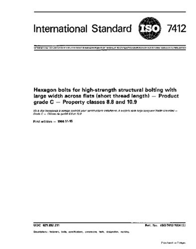 ISO 7412:1984, Hexagon bolts for high-strength structural bolting with large width across flats (short thread length) - Product grade C - Property classes 8.8 and 10.9
