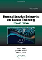 Chemical Reaction Engineering and Reactor Technology, Second Edition (Chemical Industries)