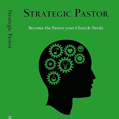 Strategic Pastor: Be the Pastor Your Church Needs audiobook cover art