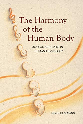 The Harmony of the Human Body: Musical Principles in Human Physiology