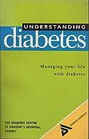 Understanding Diabetes: Managing Your Life with Diabetes