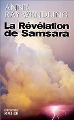 La révélation de Samsara d'Anne Ray-Wendling