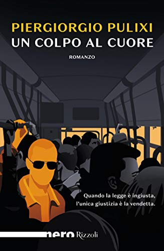 Un colpo al cuore (Nero Rizzoli) (Le indagini di Mara Rais ed Eva Croce Vol. 2)
