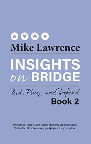 Insights on Bridge: Bid, Play, and Defend