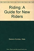 Riding: A Guide for New Riders