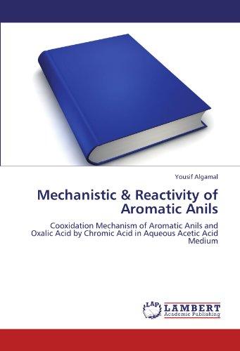 Mechanistic & Reactivity of Aromatic Anils: Cooxidation Mechanism of Aromatic Anils and Oxalic Acid by Chromic Acid in Aqueous Acetic Acid Medium