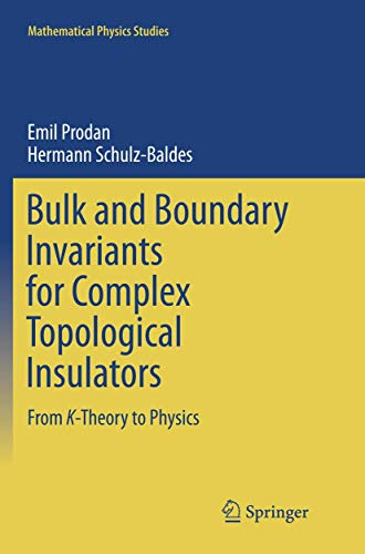 Bulk and Boundary Invariants for Complex Topological Insulators: From K-Theory to Physics (Mathematical Physics Studies)