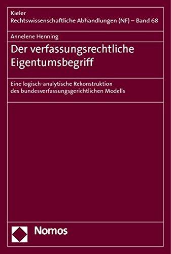 Der verfassungsrechtliche Eigentumsbegriff: Eine logisch-analytische Rekonstruktion des bundesverfassungsgerichtlichen Modells