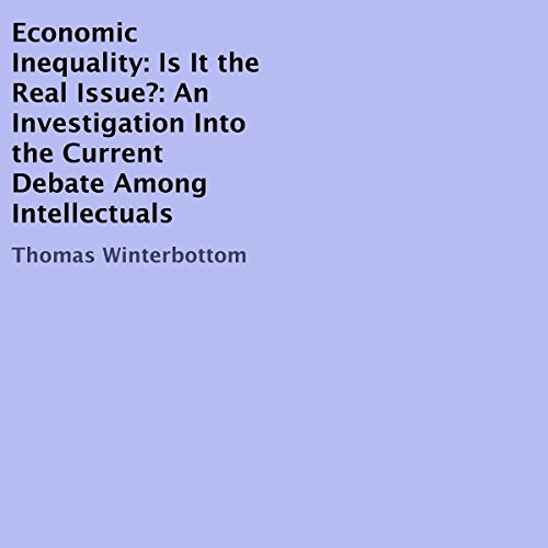 Economic Inequality: Is It the Real Issue? audiobook cover art