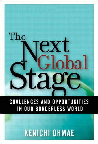 The Next Global Stage: Challenges and Opportunities in Our Borderless World: Challenges and Opportunities in Our Borderless World (paperback)