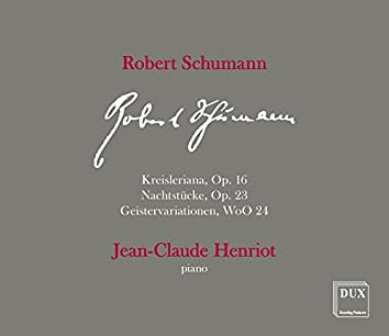"""R. Schumann: Kreisleriana, Nachtstücke & Thema mit Variationen """"Geistervariationen"""""""
