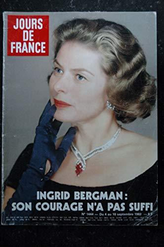 JOURS DE FRANCE 1444 1982 INGRID BERGMAN Cover + 10 pages JULLIAN SARDOU DASSAULT Véronique JANNOT