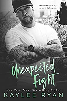 Unexpected Fight (Unexpected Arrivals Book 2) by [Kaylee Ryan]