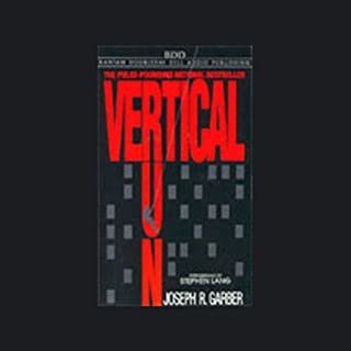 Vertical Run     A Novel              By:                                                                                                                                 Joseph R. Garber                               Narrated by:                                                                                                                                 Stephen Lang                      Length: 5 hrs and 43 mins     1 rating     Overall 5.0
