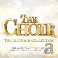 The Choir: the Ultimate Collec