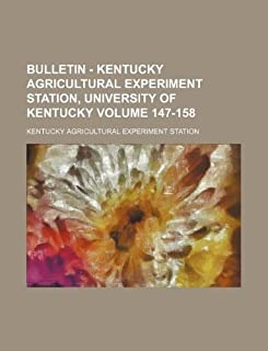 Bulletin - Kentucky Agricultural Experiment Station, University of Kentucky Volume 147-158