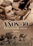 Años treinta: Historias de amor y guerra