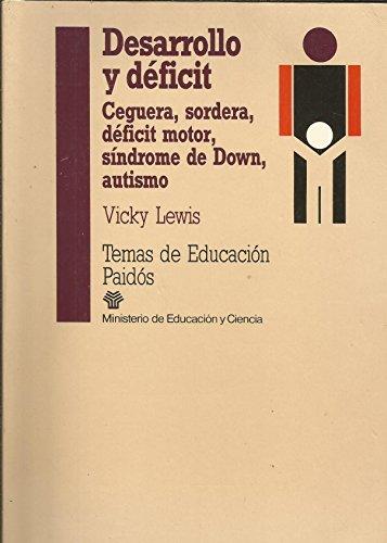Desarrollo Y Deficit/ Development and Handicap: Ceguera, Sordera, Deficit Motor, Sindrome de Down, A