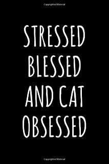 Stressed Blessed and Cat Obsessed: 6x9 120 Page Lined Composition Notebook Funny Cat Lover Gift