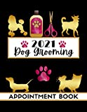 2021 Dog Grooming Appointment Book: Daily Schedule Planner Diary For Pet Groomer / Barber With Hourly Slots / 2021/2022 Calendar, Client Contact Details & Notes