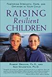 Raising Resilient Children : Fostering Strength, Hope, and Optimism in...