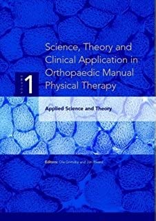 Science, Theory and Clinical Application in Orthopaedic Manual Physical Therapy: Applied Science and Theory