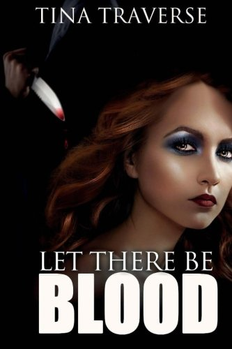 Book: Let There Be Blood by Tina Marie Traverse