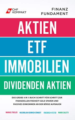 Finanzfundament: Das große 4 in 1 Buch!: Schritt für Schritt zur finanziellen Freiheit! Geld sparen und passives Einkommen an der Börse aufbauen