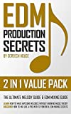 EDM PRODUCTION SECRETS (2 IN 1 VALUE PACK): The Ultimate Melody Guide & EDM Mixing Guide (How to Make Awesome Melodies without Knowing Music Theory & How ... 12 EDM Mixing Secrets) (English Edition)