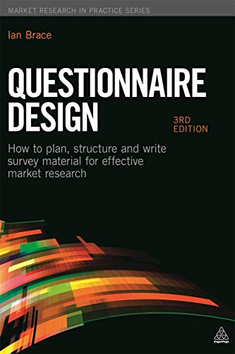 Questionnaire Design: How to Plan, Structure and Write Survey Material for Effective Market Research (Market Research in