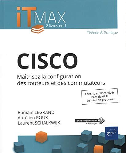 CISCO - Cours et Exercices corrigés - Maîtrisez la configuration des routeurs et des commutateurs
